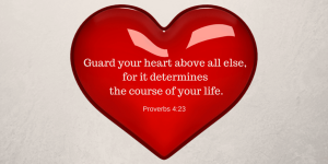 Guard-your-heart-above-all-else-for-it