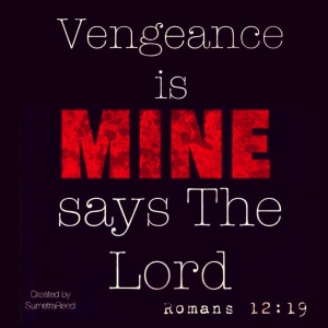 vengenance is mine