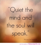 quiet-the-mind-soul-will-speak-life-quotes-sayings-pictures