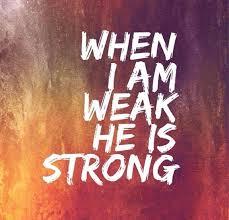 whenI am weak