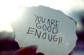 you are good enought