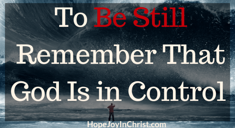 To-Be-Still-Remember-That-God-Is-in-Control-FtImg