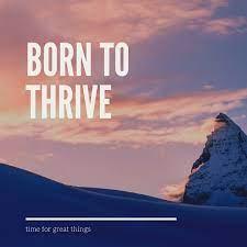 born to thrive